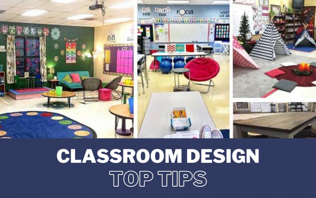 Classroom Design Top Tips