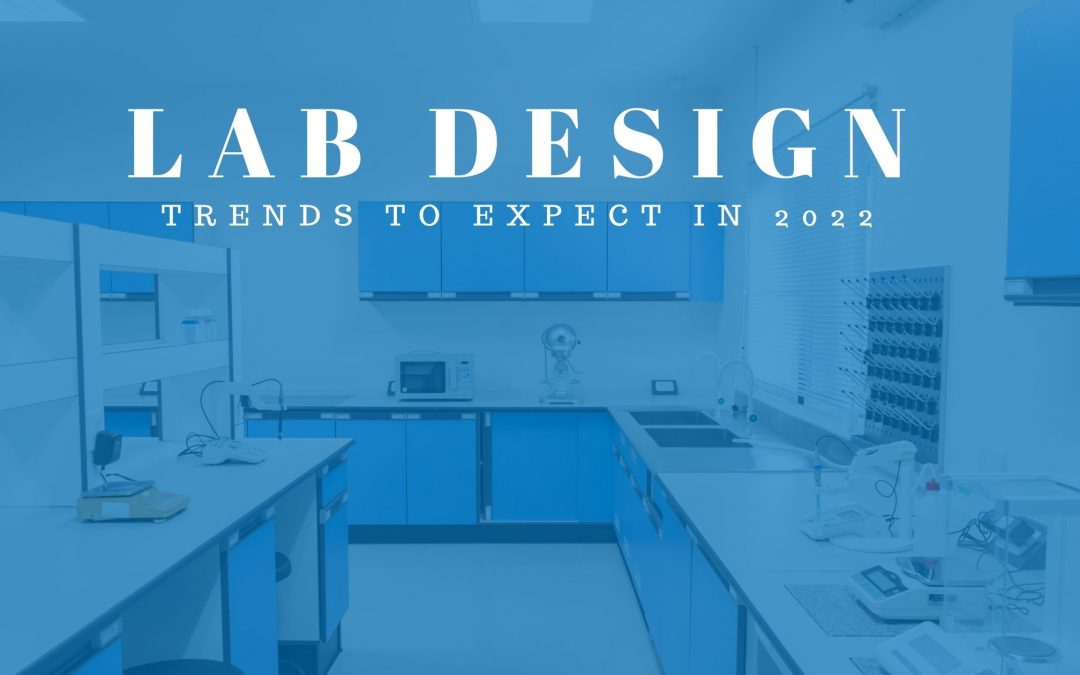 Lab Design Trends to Expect in 2022