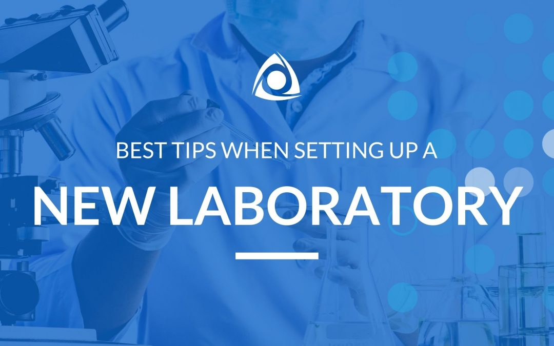 Best Tips When Setting Up a New Laboratory